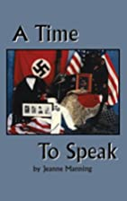A time to speak by Jeanne Manning