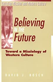 Believing in the Future (Christian Mission…