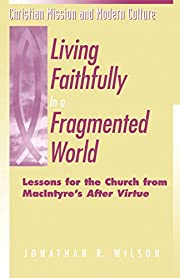 Living Faithfully in a Fragmented World:…