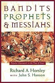 Bandits, Prophets, and Messiahs: Popular…
