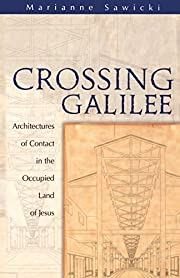Crossing Galilee: Architectures of Contact…