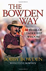The Bowden Way: 50 Years of Leadership…