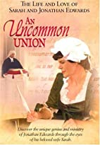 An Uncommon Union: The Life and Love of…