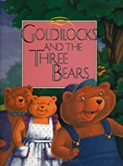 Goldilocks and the Three Bears: Told In…