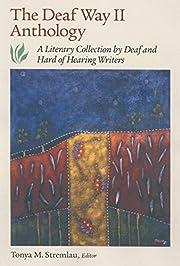 The Deaf Way II Anthology: A Literary…