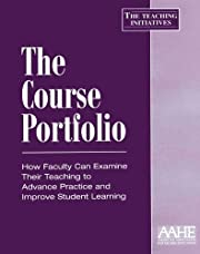 The Course Portfolio: How Faculty Can…