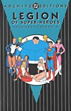 Legion of Super-Heroes Archives, Volume 6 by…