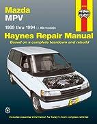 Mazda MPV 1989-1994: All Models (Haynes…