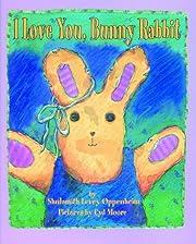 I Love You, Bunny Rabbit por Shulamith Levey…