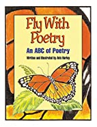Fly With Poetry: An ABC of Poetry by Avis…