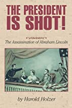 The President Is Shot!: The Assassination of…
