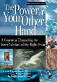The Power of Your Other Hand : A Course in Channeling the Inner Wisdom of the Right Brain