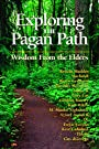 Exploring the Pagan Path: Wisdom from the Elders (Exploring Series) - Kristin Madden