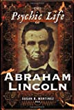Amazon.com: The Psychic Life of Abraham Lincoln: Susan B. Martinez: Books cover