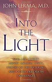 Into the Light: Real Life Stories About…