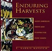 Enduring Harvests por E-Barrie Kavasch