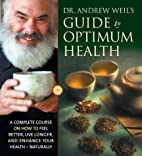 Dr. Andrew Weil's Guide to Optimum Health: A…