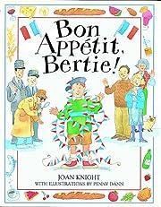 Bon Appetit, Bertie! – tekijä: Joan…