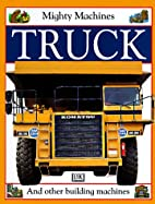 Truck (Mighty Machines) by DK Publishing