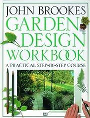 Garden Design Workbook: A Practical…
