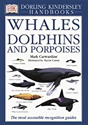 Whales Dolphins and Porpoises (DK Handbooks)…