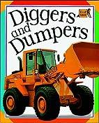 Diggers and Dumpers (Snap Shot: Big…