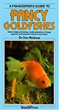 A Fishkeeper's Guide to Fancy Goldfishes by…