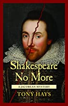 Shakespeare No More: A Jacobean Mystery by…