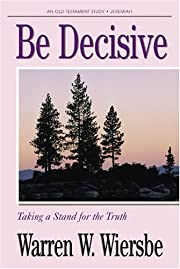 Be Decisive (Be Series) de Warren W. Wiersbe