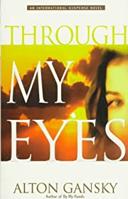 Through My Eyes: A Novel – tekijä: Alton…