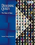 Designing Quilts: The Value of Value by…