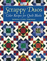 Scrappy Duos: Color Recipes for Quilt Blocks…
