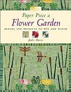 Paper Piece a Flower Garden: Blocks and…