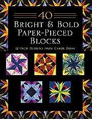 40 Bright & Bold Paperpieced Blocks: 12 Inch…