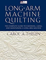 Long-Arm Machine Quilting: the Complete…