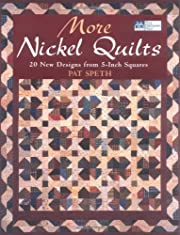 More Nickel Quilts: 20 New Designs from…