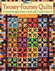 Twosey-Foursey Quilts: Great Designs from…