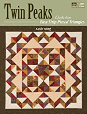 Twin Peaks: Quilts from Easy Strip-Pieced…