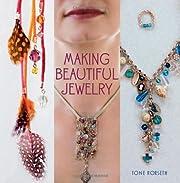 Making Beautiful Jewelry por Tone Rorseth