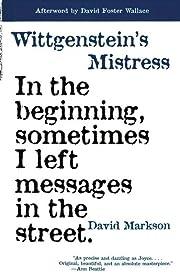 Wittgenstein's Mistress von David…