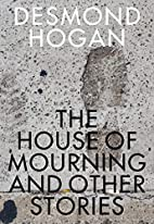 The house of mourning and other stories by…