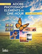 Adobe Photoshop Elements in One Hour by…