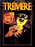 Clanbook: Tremere (Revised) by Jess Heinig