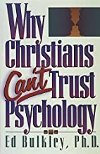 Why Christians Can't Trust Psychology by Ed…