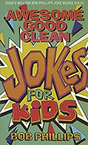 Awesome Good Clean Jokes for Kids av Bob…