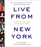 Live from New York [an uncensored history of Saturday night live] / Tom Shales & James Andrew Miller