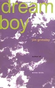 Dream Boy: A Novel de Jim Grimsley