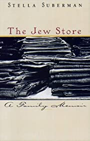 The Jew Store: A Family Memoir por Stella…