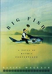 Big Fish: A Novel of Mythic Proportions de…