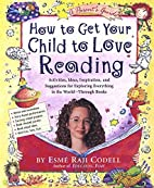 How to Get Your Child to Love Reading: For…